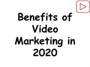 Benefits of Video Marketing in 2020