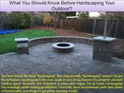 What You Should Know Before Hardscaping Your Outdoor