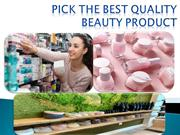 Pick The Best Quality Beauty Product