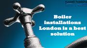 Boiler installations London is a best solution