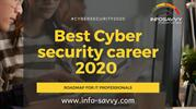 Best Cyber security career 2020 roadmap for IT Professionals - infosav