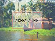 A Travel Guide to God's Own Country- Kerala