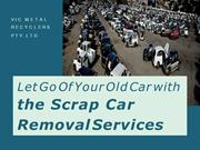 Let go of your old car with the Scrap Car Removal Services