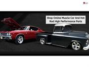 Shop online muscle car and hot rod high performance parts