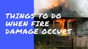 Things to Do When Fire Damage Occurs