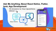 Ask Me Anything About React Native, Flutter, Ionic App Development