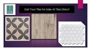 Get Your Tiles for Sale At Tiles Direct