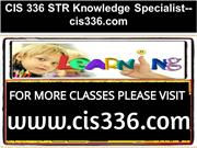 CIS 336 STR Knowledge Specialist--cis336.com