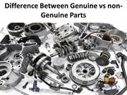 Difference Between Genuine vs non-Genuine Parts
