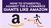Best Strategies to Compete with the Giants Like Amazon