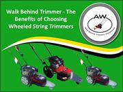 Walk Behind Trimmer - The Benefits of Choosing Wheeled String Trimmers