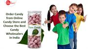 Order Candy from Online Candy Store and Choose the Best Candy Wholesal