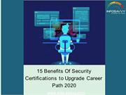 15 Benefits Of Security Certifications to Upgrade Career Path 2020