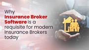 Necessity of an Insurance Broker Software for Brokers Today