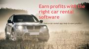 Earn profits with the right car rental software-converted