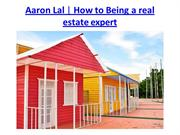 Aaron Lal | Get the ideas and tips for real estate by Aaron Lal