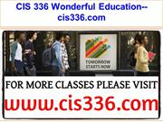 CIS 336 Wonderful Education--cis336.com