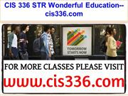 CIS 336 STR Wonderful Education--cis336.com