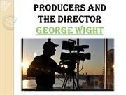 George Wight - Film Producer