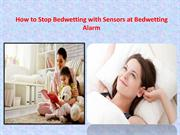 How to Stop Bedwetting with Sensors at Bedwetting Alarm