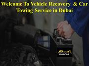 Welcome To Vehicle Recovery  & Car Towing Service in Dubai