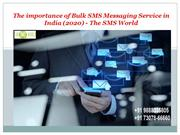 The importance of Bulk SMS Messaging Service in India 2020 - The SMS W