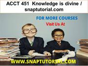ACCT 451  Knowledge is divine - snaptutorial.com