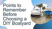 Points to Remember Before Choosing a DIY Boatyard