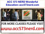 ACC 573 NERD Wonderful Education--acc573nerd.com