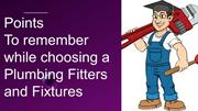 Points to remember while choosing a Plumbing Fitters and Fixtures