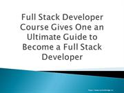 Full Stack Developer Course Gives One an Ultimate Guide to Become a Fu