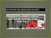 Quick Download, Installation, and Activation For Trend Micro Security