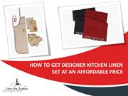 How To Get Designer Kitchen Linen Set At An Affordable Price