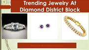 Trending Diamond Jewelry At Diamond District Block