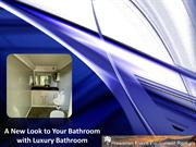 A New Look to Your Bathroom with Luxury Bathroom