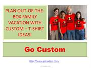 PLAN OUT-OF-THE-BOX FAMILY VACATION WITH CUSTOM – T-SHIRT IDEAS!
