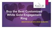 Buy the Best Customized White Gold Engagement Ring