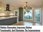 Kitchen Renovation Improves Kitchen Functionality And Eliminates The I