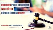 Important Points To Consider When Hiring Criminal Defense Lawyer