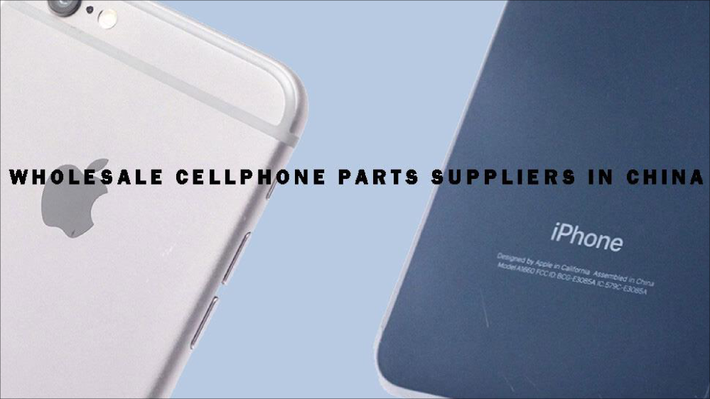 Top 10 Wholesale Cell Phone Parts Suppliers In China Of 2020 Authorstream