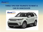 Three Tips for Tourists to Rent a Car in Vancouver