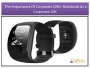 The importance of corporate gifts- Notebook as a corporate gift