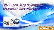 Low Blood Sugar Symptoms, Treatment, and Prevention