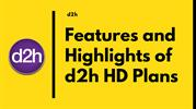 Features and Highlights of d2h HD Plans