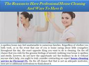The Reasons to Have Professional House Cleaning And Ways To Have It