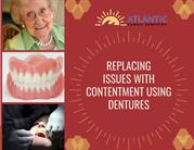 Replacing Issues with Contentment Using Dentures