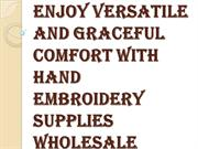 Why Choose Hand Embroidery Supplies Wholesale