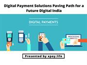 Digital Payment Solutions Paving Path for a Future Digital India