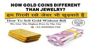 HOW GOLD COINS DIFFERENT THAN JEWELRY