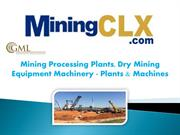 Mining Processing Plants, Dry Mining Equipment Machinery - Plants & Ma
